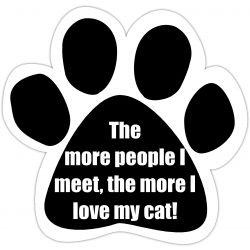 The more people I meet, the more I love my cat Car Magnet