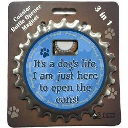 It's a dog's life, I am just here to open the cans